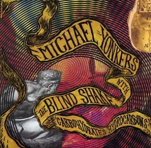 """MICHAEL YONKERS & THE BLIND SHAKE """"Carbohydrates Hydrocarbons"""" LP"""