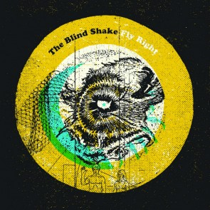 """THE BLIND SHAKE """"Fly Right"""" LP"""