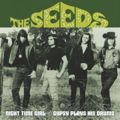 """SEEDS """"Night Time Girl/ Gypsy Plays His Drums"""" 7"""""""