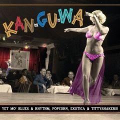 "VARIOUS ARTISTS ""Kan-Gu-Wa: Yet Mo' Blues & Rhythm, Popcorn Exotica & Tittyshakers Vol. 3"" 10"" (CLEAR vinyl)"