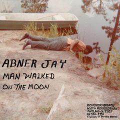 """JAY, ABNER """"Man Walked On The Moon"""" LP"""