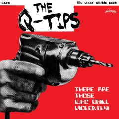 """THE Q-TIPS """"There Are Those Who Drill Violently!"""" EP (GREEN vinyl)"""