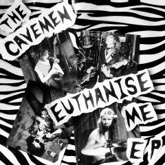 "THE CAVEMEN ""Euthanise Me"" EP (WHITE vinyl)"