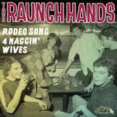 """RAUNCH HANDS """"Rodeo Song / Four Naggin' Wives"""" (Gatefold + booklet) 7"""""""