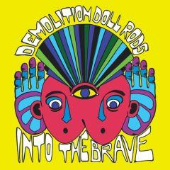 "DEMOLITION DOLL RODS ""Into The Brave"" LP"