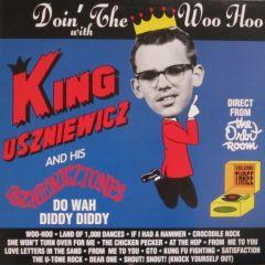 """KING USZNIEWICZ AND THE USZNIEWICZTONES """"Doin' The Woo Hoo With..."""" LP"""