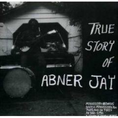 """JAY, ABNER """"True Story Of Abner Jay"""" LP"""