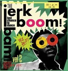 VARIOUS ARTISTS 'Jerk Boom! Bam! Greasy Rhythm and Soul Party Volume Two' LP