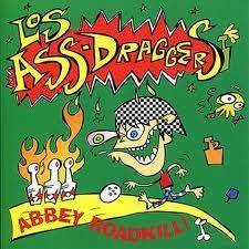 """LOS ASS DRAGGERS """"Abbey Road Kill!"""" LP"""
