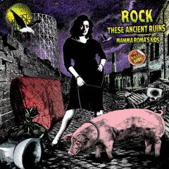 VARIOUS - Rock These Ancient Ruins - Mamma Roma's Kids LP