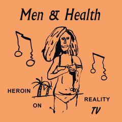 MEN & HEALTH - Heroin on Reality TV EP