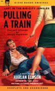 "ELLISON, HARLAN ""Pulling A Train"" Book"