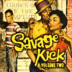 "VARIOUS ARTISTS ""Savage Kick Volume Two"" CD"