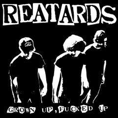 """REATARDS """"Grown Up Fucked Up"""" LP"""