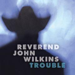"""WILKINS, REV. JOHN """"Trouble"""" LP"""