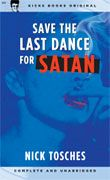 """TOSCHES, NICK """"Save The Last Dance For Satan"""" Book"""