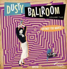 "VARIOUS ARTISTS ""DUSTY BALLROOM Volume 2: Anyway You Wanta!"" LP"