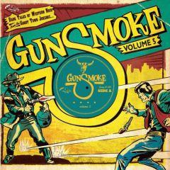 """VARIOUS ARTISTS """"Gunsmoke Volume 5: Dark Tales Of Western Noir From A Ghost Town Jukebox"""" 10"""""""