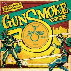 """VARIOUS ARTISTS """"Gunsmoke Volume 6: Dark Tales Of Western Noir From A Ghost Town Jukebox"""" 10"""""""