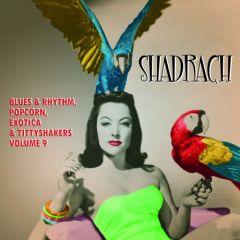 "VARIOUS ARTISTS ""Shadrach: Exotic Rhythm & Blues Vol. 9"" 10"""