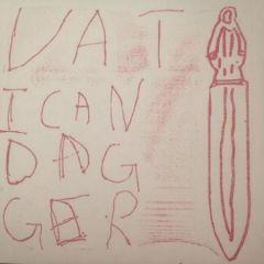"VATICAN DAGGER ""Not To Be"" 7"""