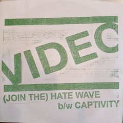 """VIDEO """"(Join The) Hate Wave"""" 7"""" (Repress)"""