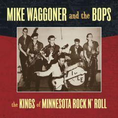 "WAGGONER, MIKE & THE BOPS ""Kings of Minnesota Rock & Roll"" LP"
