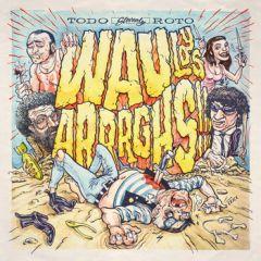 """WAU Y LOS ARRRGHS """"Todo Roto"""" LP (Repress)"""