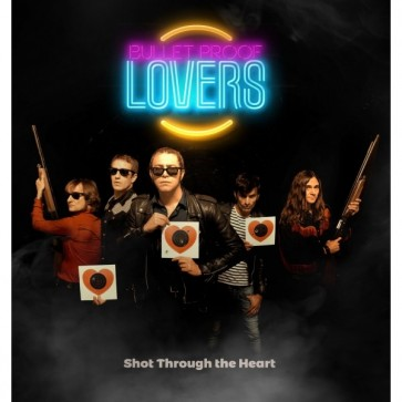BULLET PROOF LOVERS - Shot Throught The Heart LP Blue