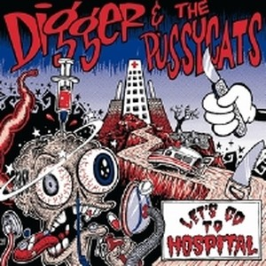 DIGGER & THE PUSSYCATS - Let's Go To Hospital LP