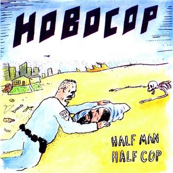 """HOBOCOP """"Half Man Half Cop"""" 10"""""""