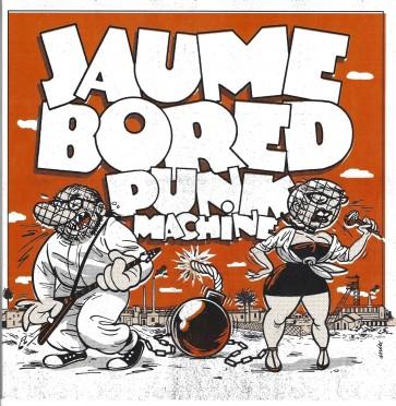 JAUME BORED PUNK MACHINE - Oh No!  EP