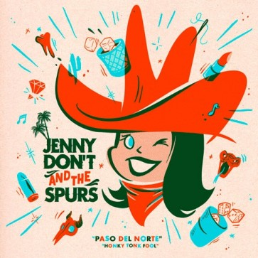 JENNY DON'T AND THE SPURS - Paso Del Norte / Honky Tonk Fool 7""
