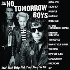 NO TOMORROW BOYS - Bad Luck Baby LP