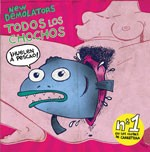 NEW DEMOLATORS 'Todos los Chochos' b/w 'Chochazo' & 'Guarra' 7in