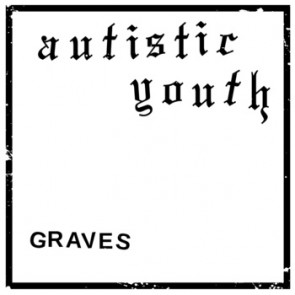 AUTISTIC YOUTH - Graves 7""