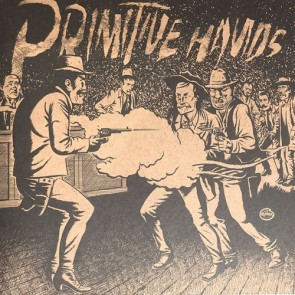 PRIMITIVE HANDS - Bad Men In The Grave LP