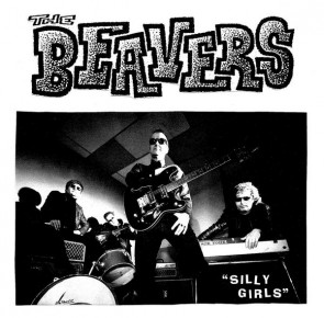 The Beavers - Silly Girls 7""