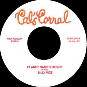 Billy Mize -Planet Named Desire b/w B.Goode/Danny Zella Band -Desire RE 7""
