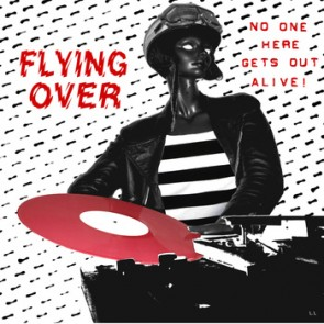 Flying Over - No One Gets Out Alive! LP