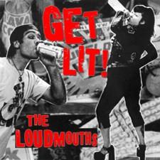 LOUDMOUTHS 'Get Lit' LP