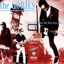 THE GORIES 'I Know You Fine, But How You Doin'' LP