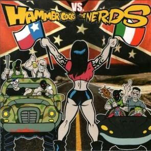 """HAMMER COCKS VS THE NERDS Split 7"""""""