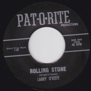 "LARRY O'KEEFE – ROLLING STONE b/w HOT ROCKIN' MAMA RE 7"""