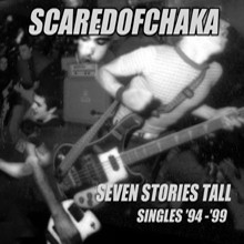 SCARED OF CHAKA 'Seven Stories Tall' CD