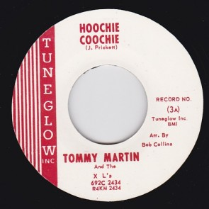 TOMMY MARTIN & the XL's – HOOTCHIE COOCHIE RE 7""