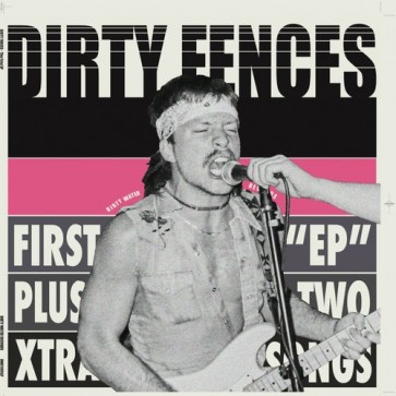 """DIRTY FENCES - First """"EP"""" plus two extra tracks 12"""""""