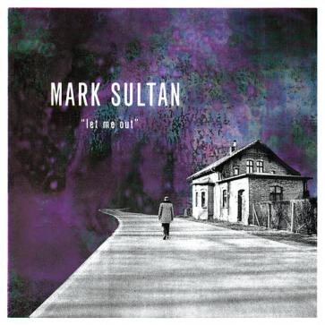 MARK SULTAN - Let Me Out LP