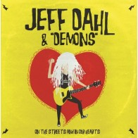 "JEFF DAHL & DEMONS - On the Streets and In Our Hearts 12""  EP"