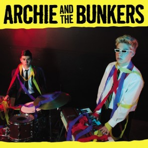 ARCHIE AND THE BUNKERS - Self-Titled LP
